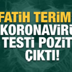 Fatih Terim corona virüs testi pozitif çıktı!